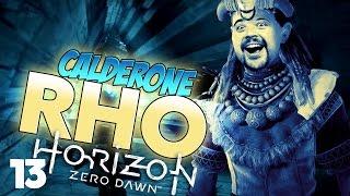 Horizon Zero Dawn - 13°: Calderone RHO