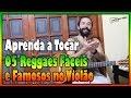 Aprenda a Tocar 05 Reggaes Fáceis e Famosos no Violão l Aula #115