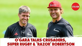 """Razor is a bit of a mad genius"" - Ronan O'Gara talks Crusaders, Super Rugby & Scott Robertson"