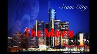 Scam City: The Movie [Detroit Hood Movie] #ScamCityTM | @RizzoLuciano313
