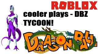 Cooler Plays - DBZ TYCOON -Roblox