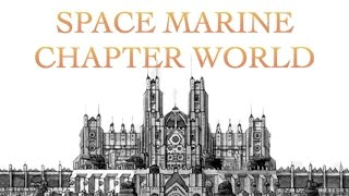 40 Facts and Lore about Spacemarine Chapter Worlds Warhammer 40K
