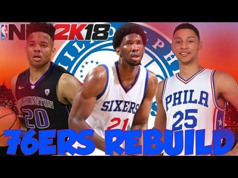 4 90+ OVERALLS!?!? REBUILDING THE PHILADELPHIA 76ERS!! NBA 2K18 MY LEAGUE