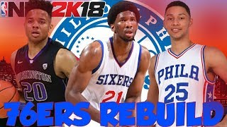 4 90+ overalls!?!? rebuilding the philadelphia 76ers!! nba 2k18 my league