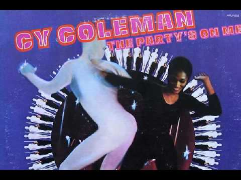 Cy Coleman - The Party's On Me