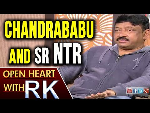 Ram Gopal Varma About Chandrababu Naidu and Sr NTR | Open Heart With RK