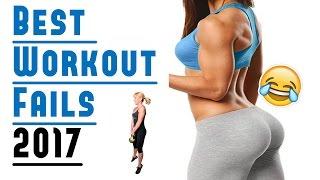 Best Workout Fails 2017