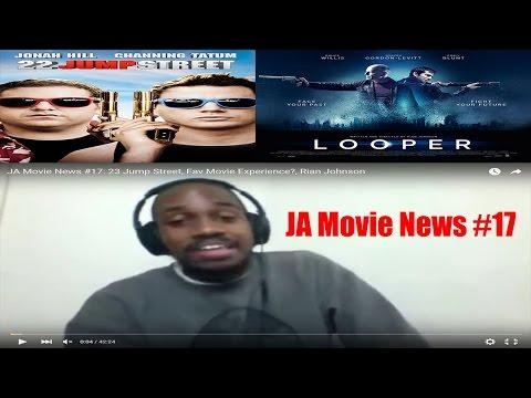JA Movie News #17: 23 Jump Street, Fav Movie Experience?, Rian Johnson