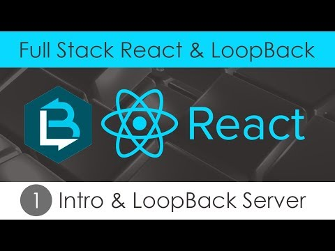 Full Stack React & LoopBack [1] - Intro & LoopBack Server