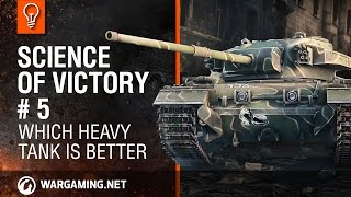 Which heavy tank is better? Science of Victory