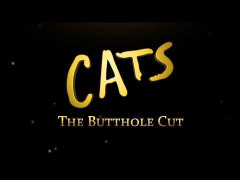 CATS: The Butthole Cut
