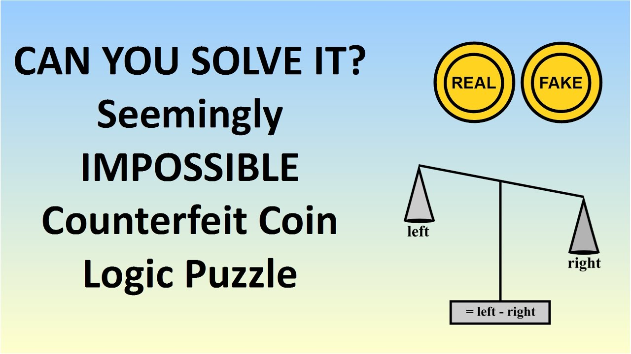 Hard Logic Puzzle The Seemingly Impossible Counterfeit