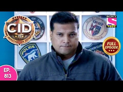 CID - Full Episode 813 - 27th October, 2018