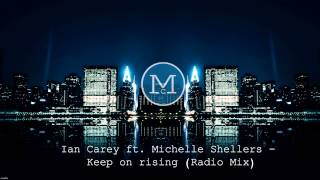 Ian Carey feat. Michelle Shellers - Keep on rising (Radio Mix)