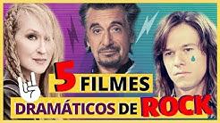 5 filmes DRAMÁTICOS de ROCK