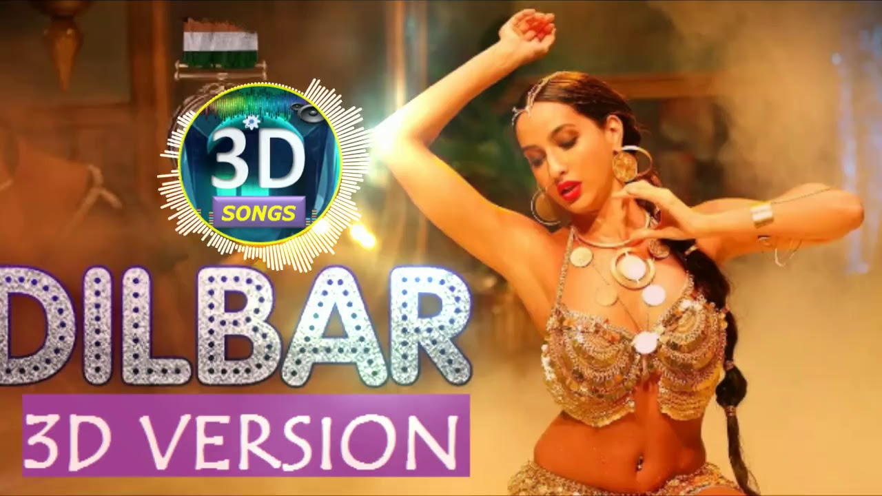 dilbar new 3d song download mp3