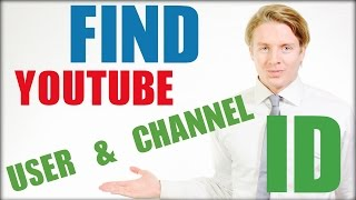 YouTube User ID & YouTube Channel ID  - HOW TO FIND 2015