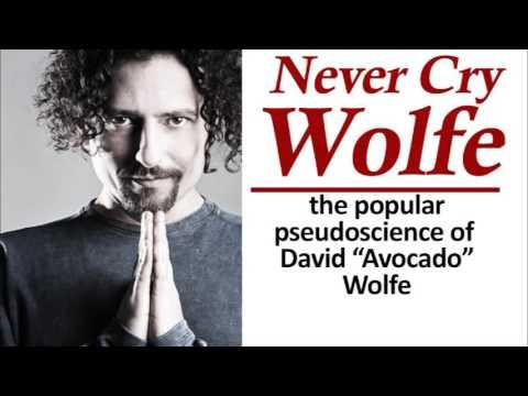 "Never Cry Wolfe: The Popular Pseudoscience of David ""Avocado"" Wolfe (TTA Podcast 311)"
