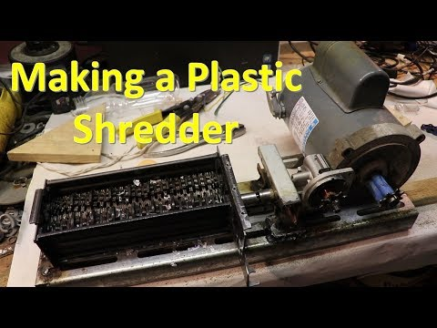 Making a Plastic Shredder