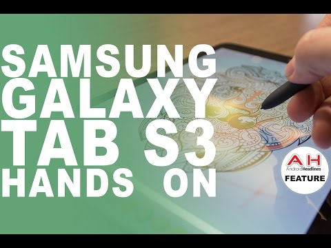 Samsung Galaxy Tab S3 Hands On - HDR AMOLED, S-Pen and Keyboard Case
