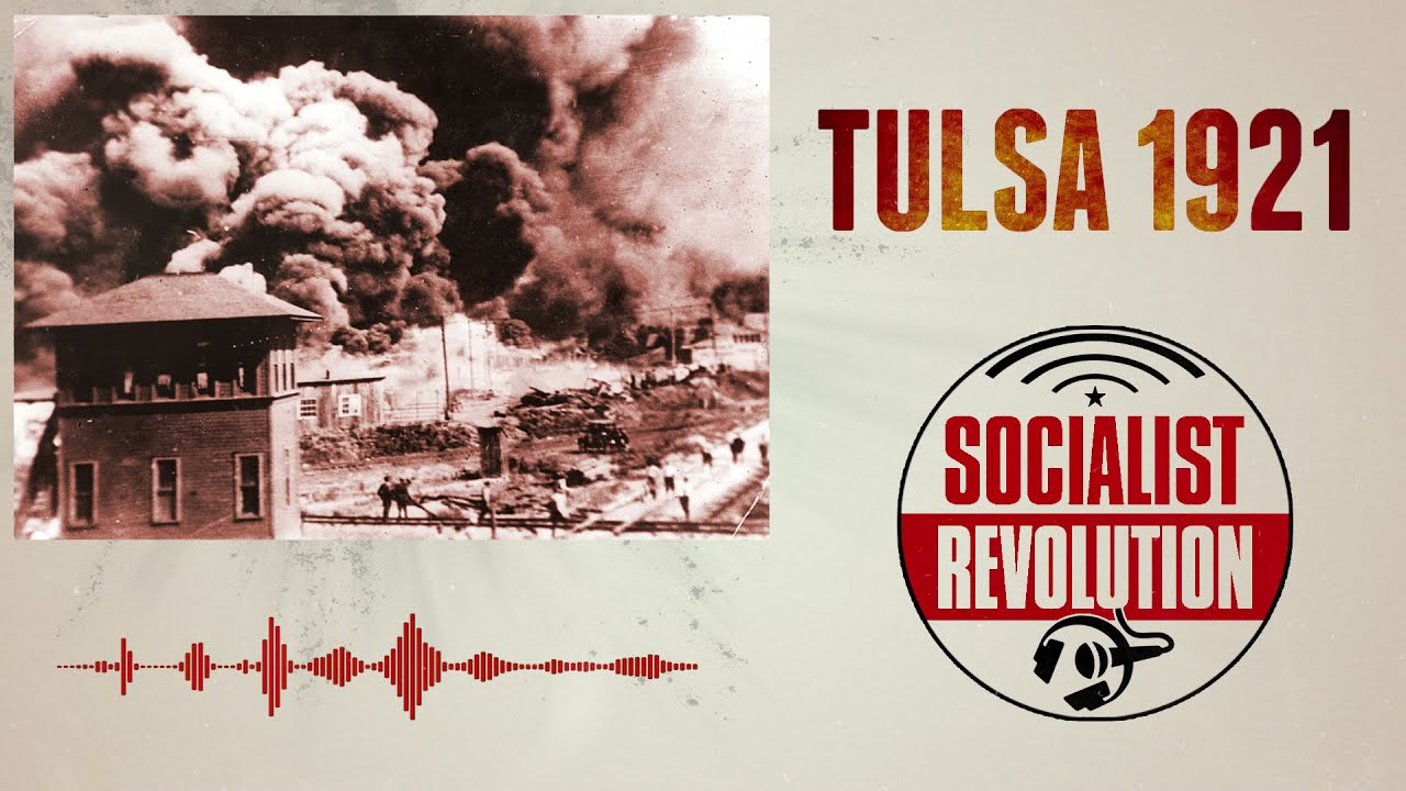 The Racist Terror of Tulsa 1921