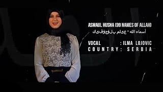 Asmaul Husna. Vocal Ilma Plojovic  (From Serbia)