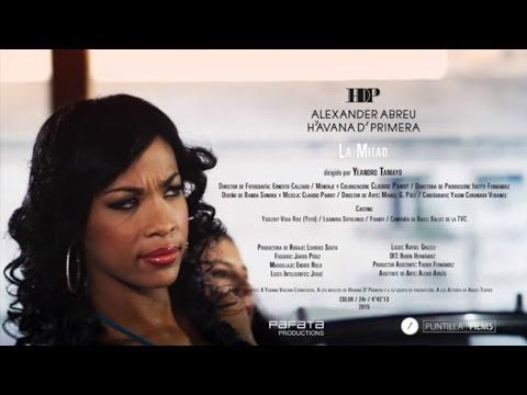 Havana De Primera- La Mitad (Official Video)
