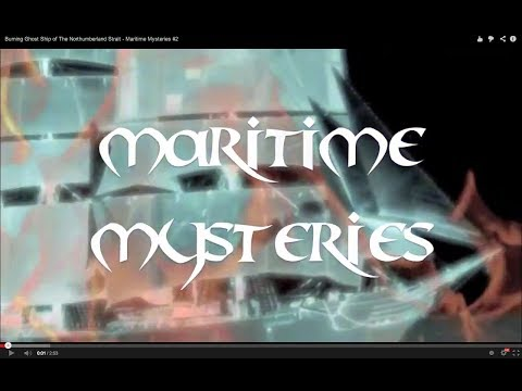Burning Ghost Ship of The Northumberland Strait | Maritime Mysteries #2