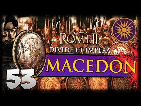 NORTHERN INVASION! Total War: Rome II - Divide Et Impera - Macedon Campaign #53