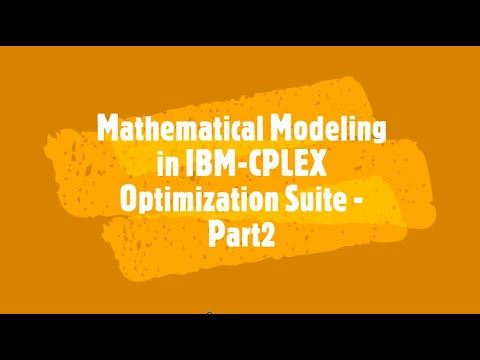 modelling of a mathematical model using CPLEX 2 Video by