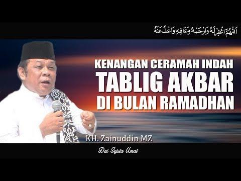 Kenangan Ceramah Indah Dalam Acara Tablig Akbar Di Bulan Ramadhan- KH Zainuddin MZ