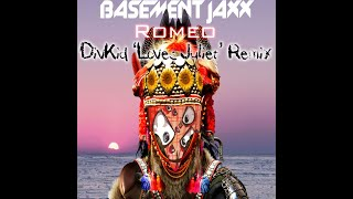 Basement Jaxx - Romeo (DivKid 'Loves Juliet' Remix) FREE DOWNLOAD