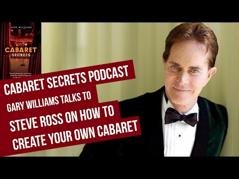 Steve Ross, New York Prince of Cabaret on how to create your own cabaret show.