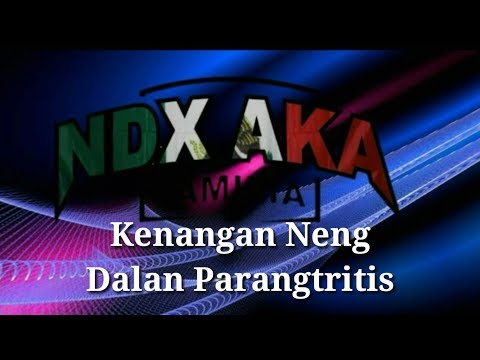 NDX A.K.A - Kenangan Neng Dalan Parangtritis (Lirik)
