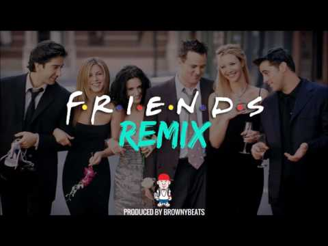 Friends Theme Song Remix | BrownyBeats