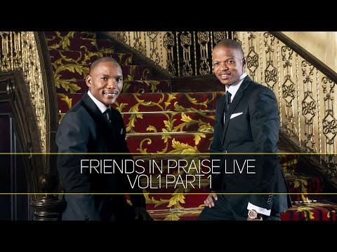 Friends In Praise w/ Neyi & Omega - Volume 1 - Part 1 - Gospel Praise & Worship 2021