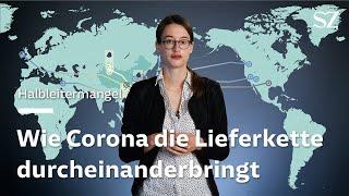 Halbleitermangel: Wie Corona die Lieferketten durcheinander bringt