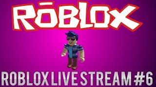Roblox Live Stream #6