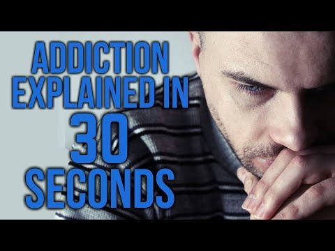 addiction-explained-in-30-seconds