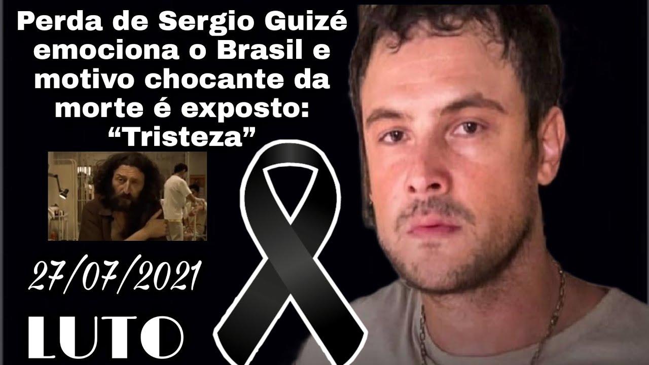"""Luto! Perda de Sergio Guizé emociona o Brasil e motivo chocante da morte é exposto: """"Tristeza"""""""