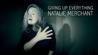 Natalie Merchant - Giving Up Everything