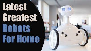 Top 3 Incredible Home Robots