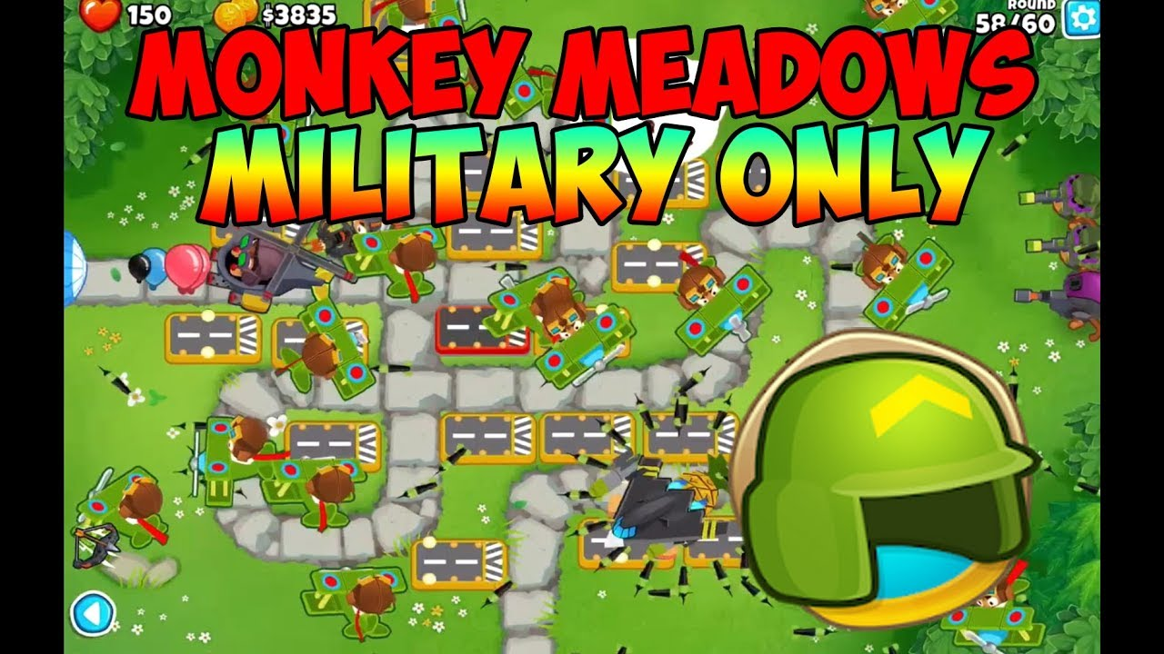 ᐈ Bloons TD 6 - Monkey Meadows Military Only Walkthrough