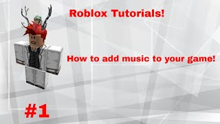 [Roblox Tutorial] How to add music to your game!