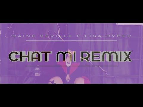 Raine Seville Ft. Lisa Hyper - Chat Mi Remix (Official Music Video)