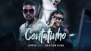 Lupper Feat. Cristian Silva - Contatinho (Lyric Video)