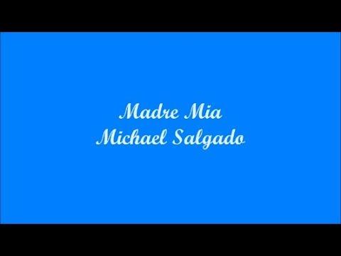 Madre Mia (Mother Of Mine) - Michael Salgado (Letra - Lyrics)