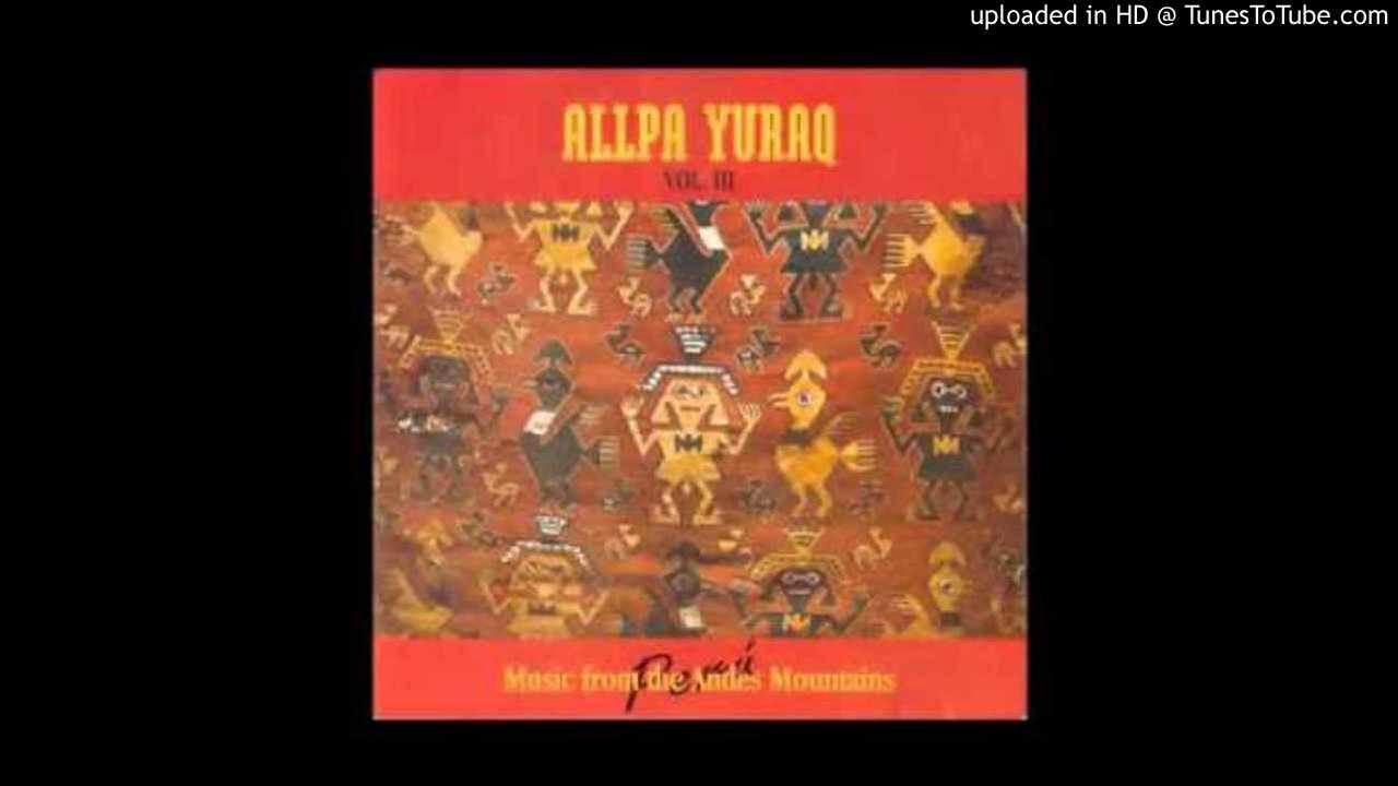 musica allpa yuraq