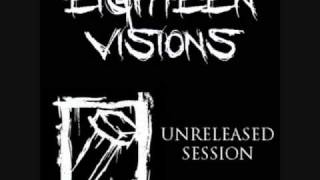 "Eighteen Visions - ""Slipping Through the Hands of God"" (Unreleased Session)"