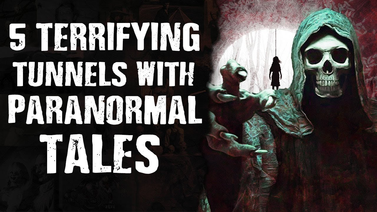 5 TERRIFYING Tunnels with Paranormal Tales